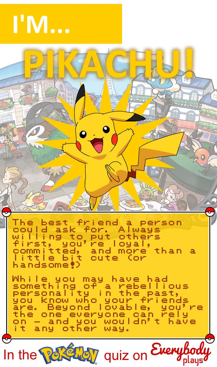 I got Pikachu in the awesome Everybody Plays Pokemon quiz - but which will you be?