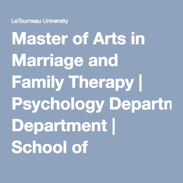Master of Arts in Marriage and Family Therapy | Psychology Department | School of Education | LeTourneau University