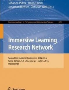 Immersive Learning Research Network Second International Conference iLRN 2016 Santa Barbara CA USA June 27 ? July 1 2016 Proceedings free download by Colin Allison Leonel Morgado Johanna Pirker Dennis Beck Jonathon Richter Christian Gütl (eds.) ISBN: 9783319417684 with BooksBob. Fast and free eBooks download.  The post Immersive Learning Research Network Second International Conference iLRN 2016 Santa Barbara CA USA June 27 ? July 1 2016 Proceedings Free Download appeared first on…