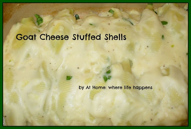 Goat Cheese stuffed shells - recipe for stuffed shells (or manicotti) using goat cheese; At Home: where life happens #recipe #goatcheese #stuffedshells