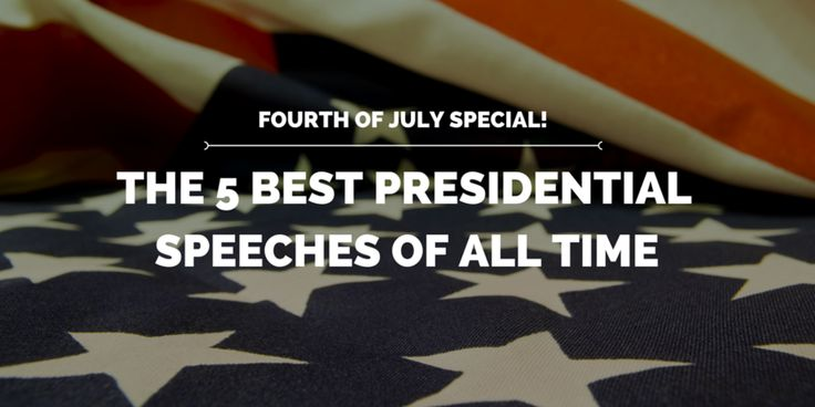 In honor of Independence Day, we present some of our favorite presidential speeches of all time.   What speech is your favorite?