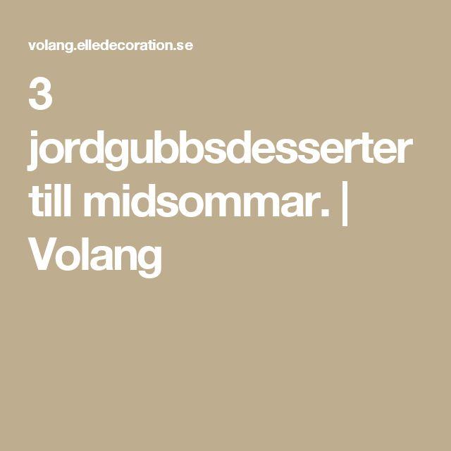 3 jordgubbsdesserter till midsommar. | Volang
