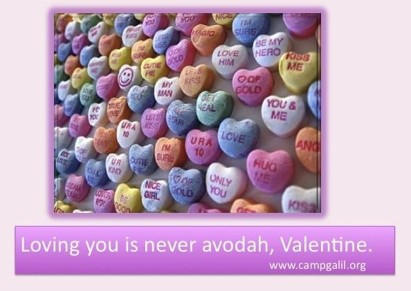 Loving you is never avodah, Valentine.