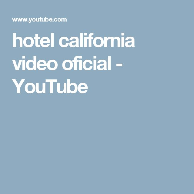 hotel california video oficial - YouTube