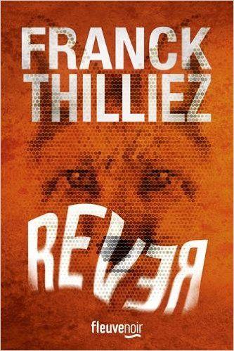 Telecharger Rever de Franck Thilliez PDF, Kindle, eBook, Rever de Franck Thilliez PDF Gratuit