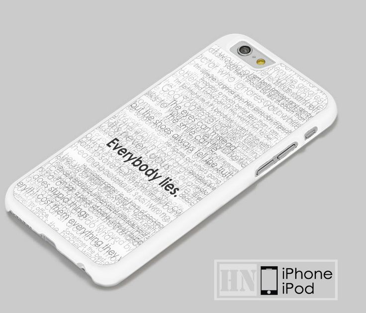 Everybody Lies iPhone iPod Cases, Samsung Cases, HTC one Cases, LG Cases