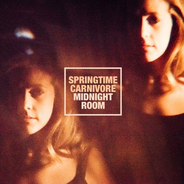 Springtime Carnivore - Midnight Room on Vinyl LP + Download October 21 2016 Pre-order