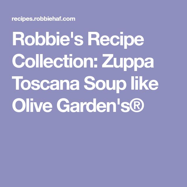 Robbie's Recipe Collection: Zuppa Toscana Soup like Olive Garden's®