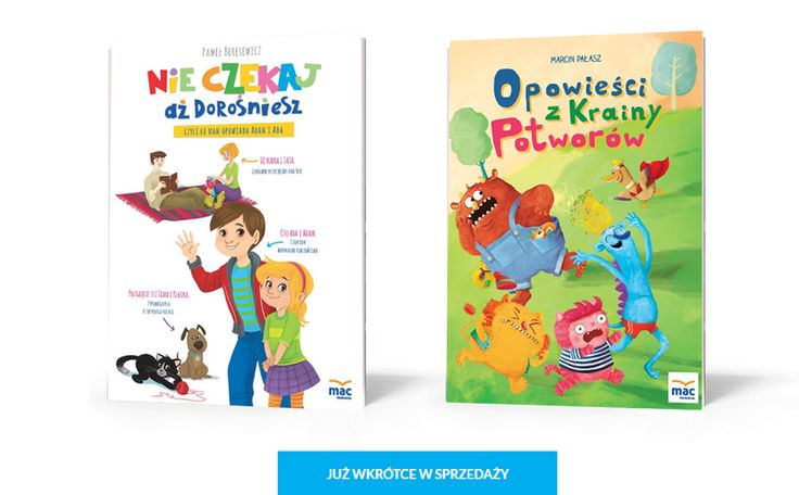 Już 1 lipca do sprzedaży trafią dwa nowe zbiory opowiadań z Wydawnictwa MAC Edukacja. Zabawne i mądre historie zawarte w tych pięknie wydanych książkach na pewno zaciekawią najmłodszych.