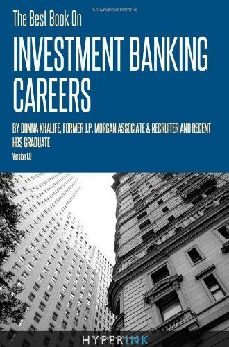 The Best Book on Investment Banking Careers by Donna Khalife. $12.99 https://investbak.com/