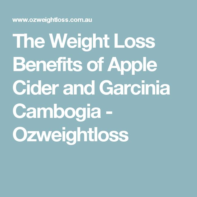 The Weight Loss Benefits of Apple Cider and Garcinia Cambogia - Ozweightloss