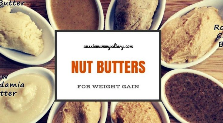 Nut butters for weight gain