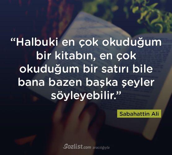 Halbuki en çok okuduğum bir kitabın...  #sabahattin #ali #sözleri #yazar #şair #kitap #şiir #özlü #anlamlı #sözler