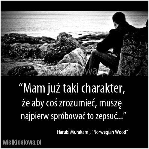 Mam już taki charakter, że aby coś zrozumieć... #Murakami-Haruki, #Klęska,-porażka,-błędy