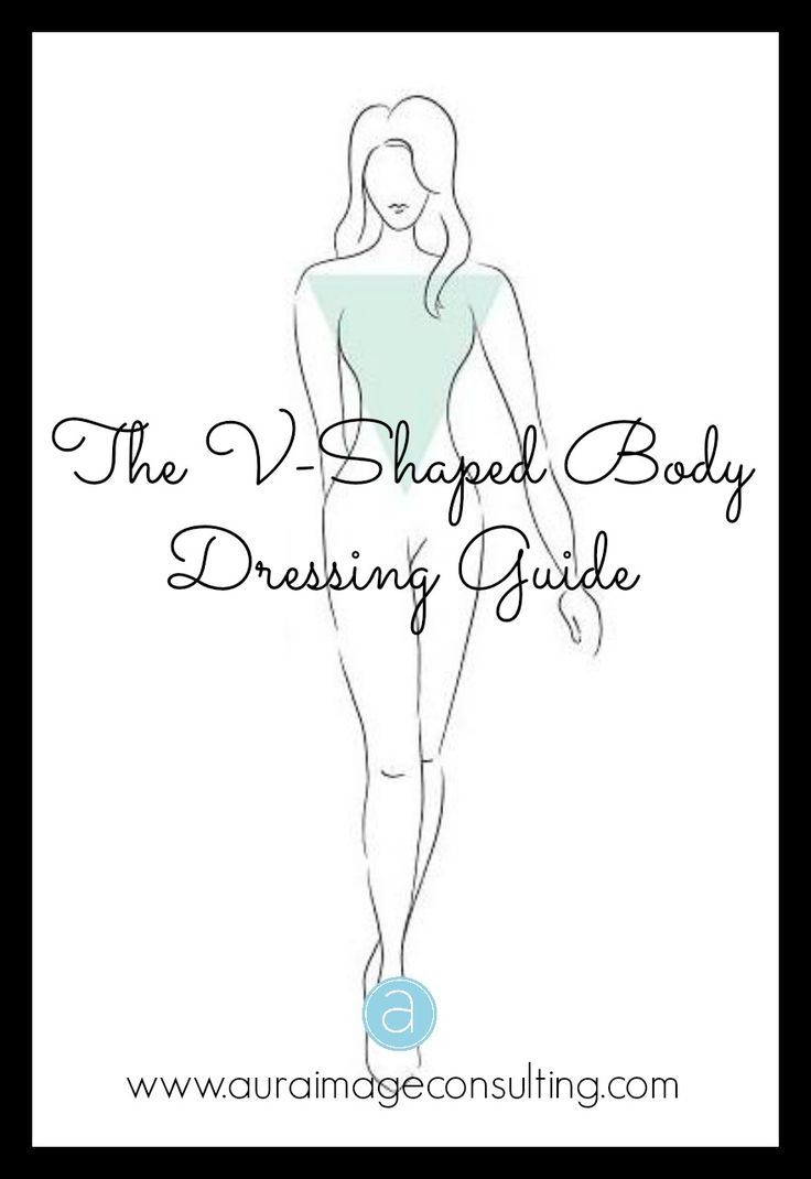 Do you have a V-shaped Body? Learn the best styles that flatter your body shape and get style inspiration!