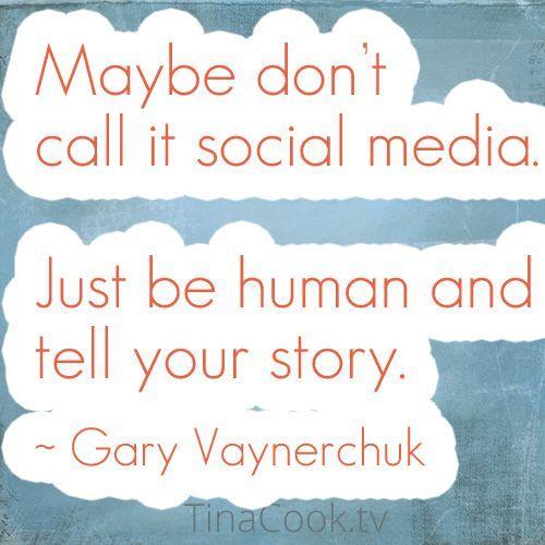 Just be human and tell your story. Gary Vaynerchuk #marketing #garyvaynerchuk #g…