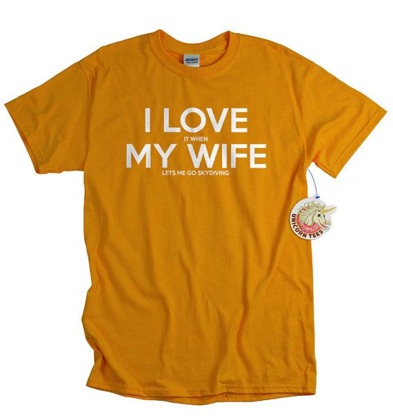 10 Best I Love It When My Wife Shirts Images On Pinterest