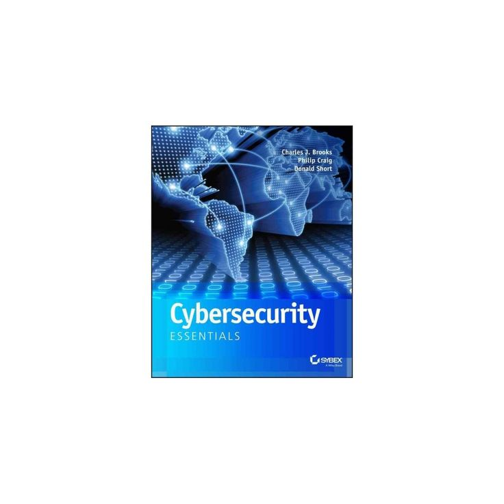 Cybersecurity Essentials : Website Associated With Book (Paperback) (Charles J. Brooks & Philip Craig &