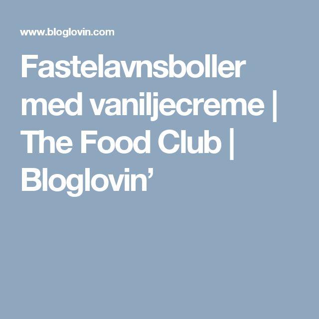 Fastelavnsboller med vaniljecreme | The Food Club | Bloglovin'