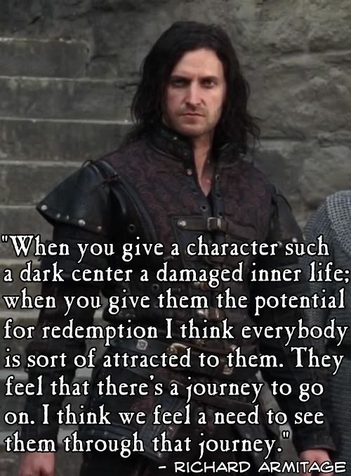 Richard Armitage, regarding the character of Sir Guy of Gisborne