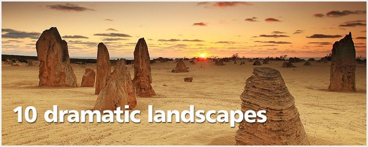 10 dramatic landscapes. Trip Advisor has such great recommendations!
