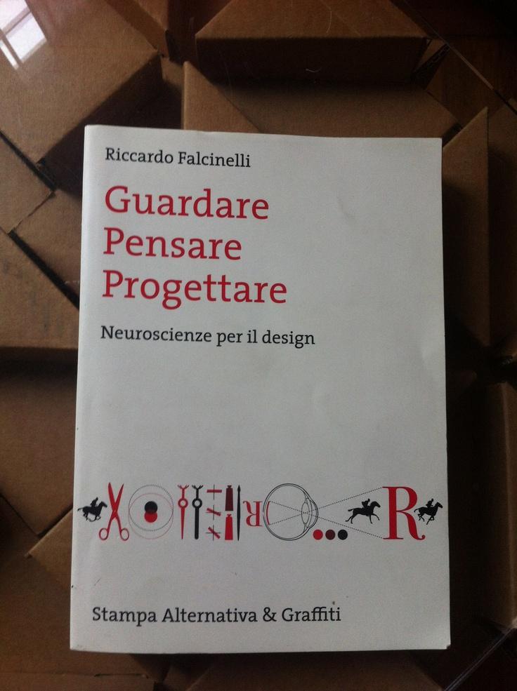Guardare, Pensare, Progettare. Neuroscienze per il design. di Riccardo Falcinelli. Stampa Alternativa e Graffiti -- Oltre la Gestalt: il ruolo delle neuroscienze e della struttura neuronale del cervello per comprendere come e perché percepiamo il mondo in determinati modi e come possiamo agire per favorire la ricezione di artefatti e comunicazioni.