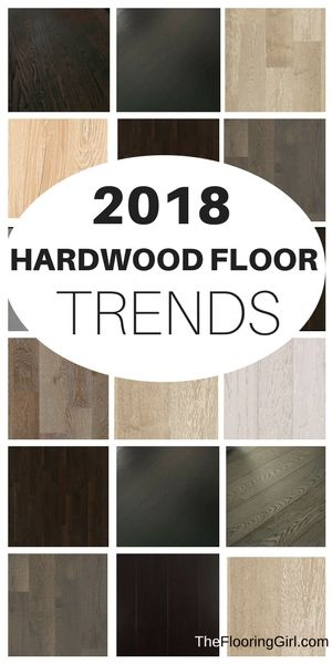 Hardwood Flooring Trends For 2018 Most Por Shades Types And Finishes Wood Floors Hardwoodfloor