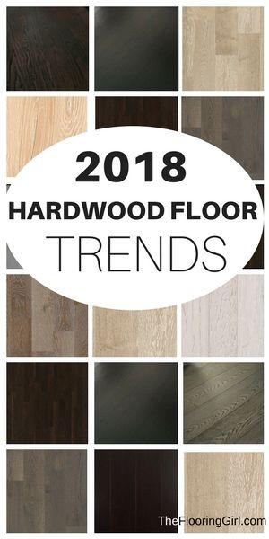 Hardwood Flooring Trends For 2019 2018 Hardwood Flooring Trends