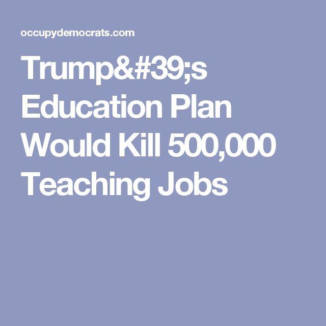 Trump's Education Plan Would Kill 500,000 Teaching Jobs
