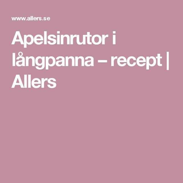Apelsinrutor i långpanna – recept | Allers