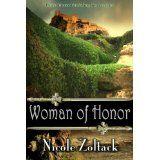 Woman of Honor (Kingdom of Arnhem, Book 1) (The Kingdom of Arnhem) (Kindle Edition)By Nicole Zoltack