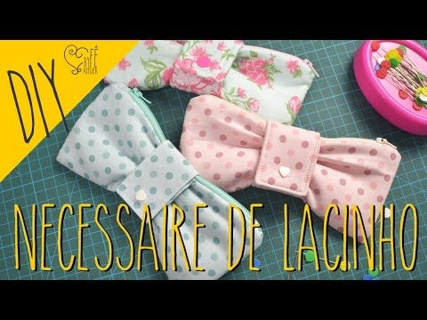 (37) DIY ::: Necessaire de Lacinho - By Fê Atelier - YouTube