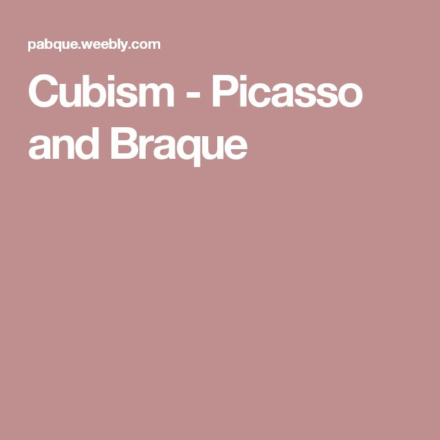 Cubism - Picasso and Braque