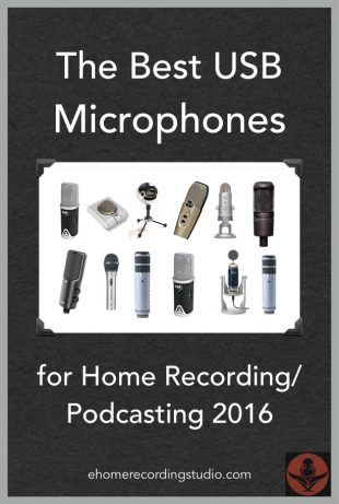 The Best USB Microphones for Home Recording/Podcasting 2016