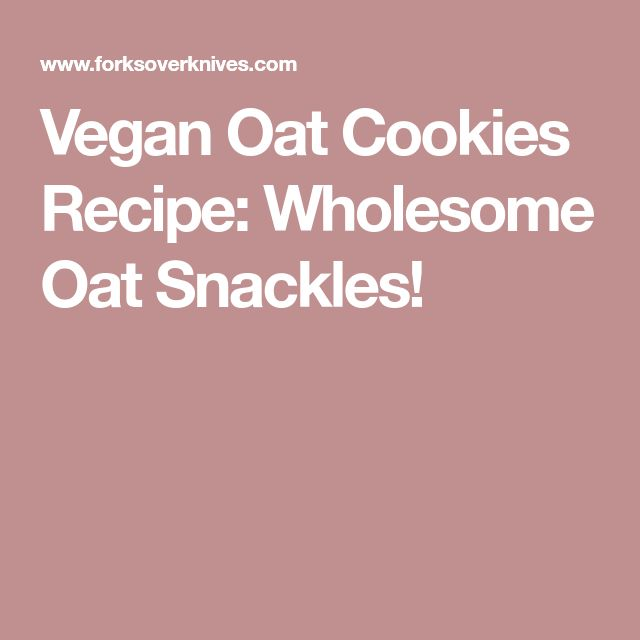Vegan Oat Cookies Recipe: Wholesome Oat Snackles!