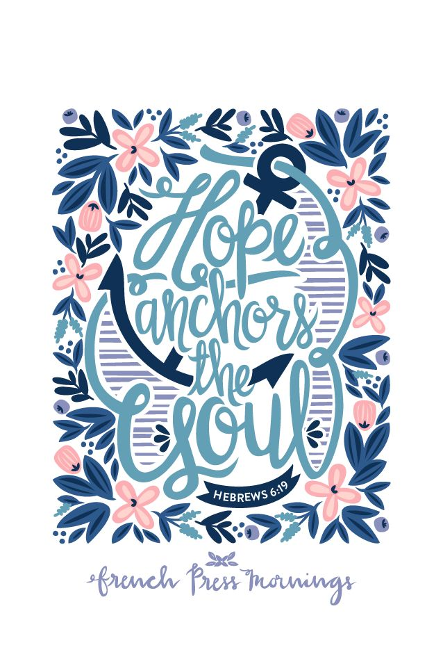 """HOPE ANCHORS THE SOUL""""We have this hope as an anchor for the soul, firm and secure.""""Get this print in myshop!And be sure to check outmycasesin myCasetifyshop!Read the story behind Encouraging…"""