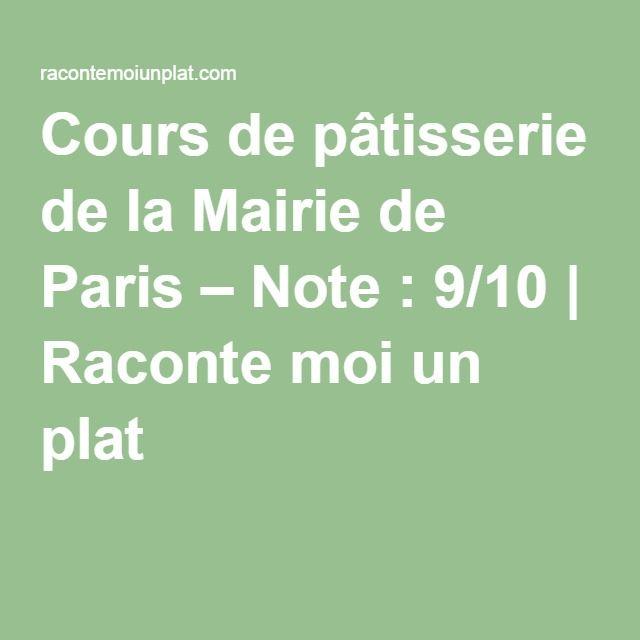 Cours de pâtisserie de la Mairie de Paris – Note : 9/10 | Raconte moi un plat