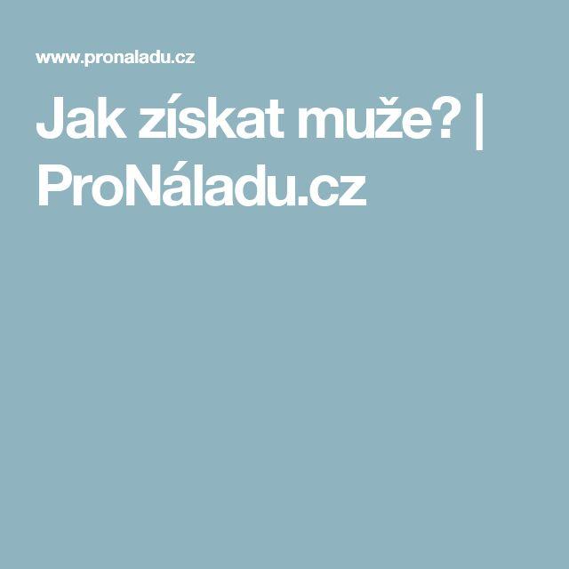 Jak získat muže? | ProNáladu.cz