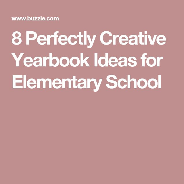 8 Perfectly Creative Yearbook Ideas for Elementary School