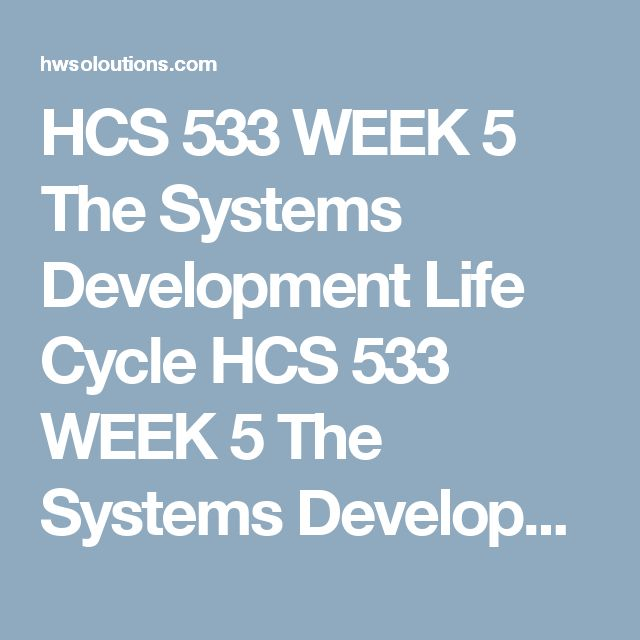 HCS 533 WEEK 5 The Systems Development Life Cycle HCS 533 WEEK 5 The Systems Development Life Cycle HCS 533 WEEK 5 The Systems Development Life Cycle Write a 1,050- to 1,400-word paper discussing how the systems development life cycle (SDLC) is used in a HCIT project.  Include the following in your paper:  Explain the processes of project management. Explain the systems development life cycle and how it is used in HCIT. Examine the role of a health care manager in a typical IT project…