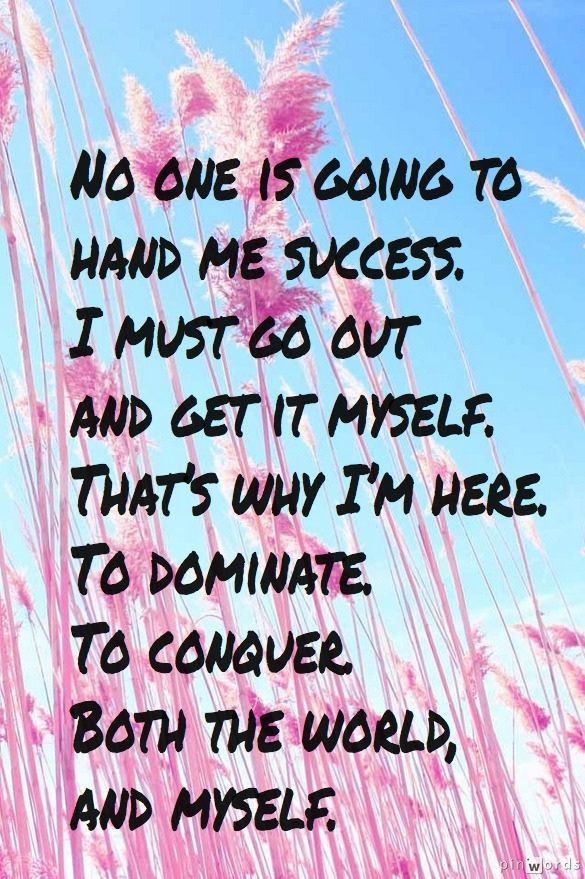 Conquer myself & the world