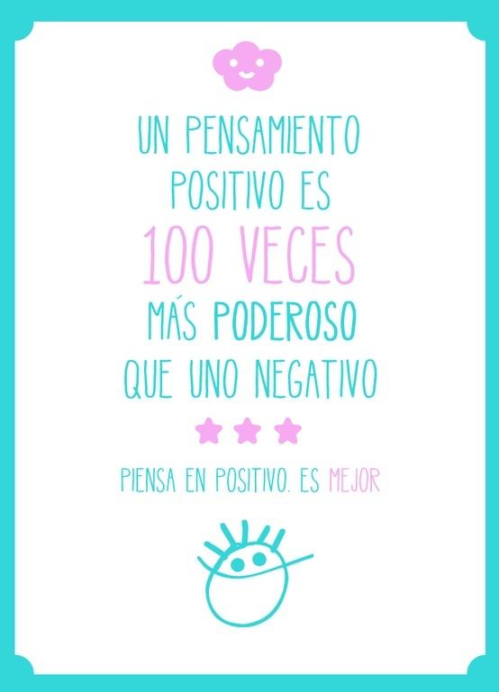 Un sentimiento positivo es 100 veces más poderoso que uno negativo., #sepostivo