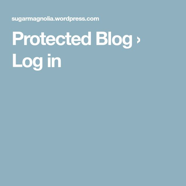Protected Blog › Log in