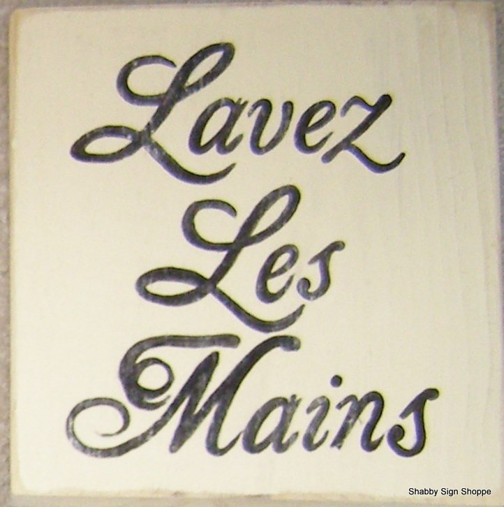 Wash Your Hands In French Sign Plaque Bathroom by shabbysignshoppe, $20.95