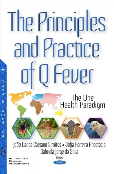 The Principles and Practice of Q Fever: The One Health Paradigm