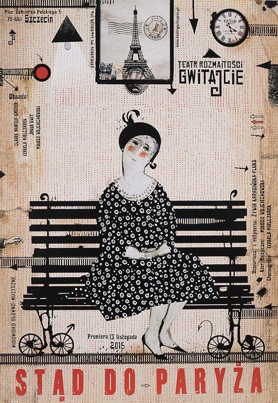 """Kaja Ryszard, Stąd do Paryża (Teatr Rozmaitości """"Gwitajcie"""", Szczecin), 2015, Size: B1, #paris"""