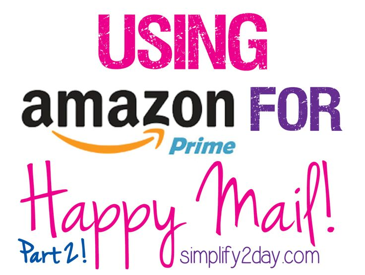 I've already shared why I LOVE using Amazon Prime for Happy Mail. If you haven't read it, you can catch up HERE But I noticed a lot of the things that I had on my list were no longer available, so ...