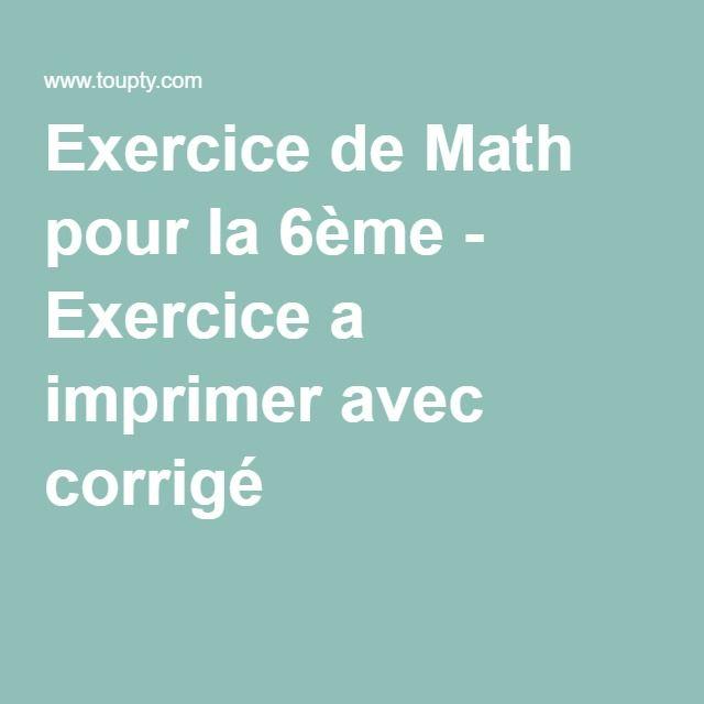 Exercice de Math pour la 6ème - Exercice a imprimer avec corrigé