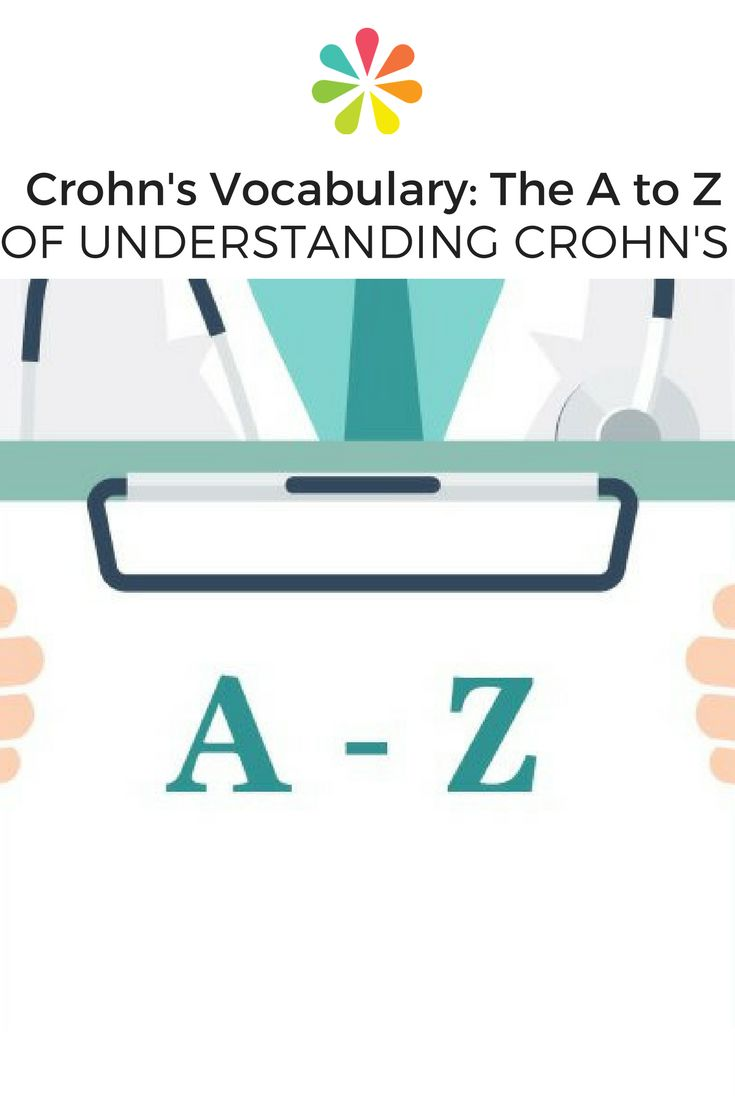 Biologics? Enteral nutrition? A fistula? When you start researching your Crohn's diagnosis, it may suddenly feel like you need to learn a whole new language. This guide will help you learn all the new words to add to your vocabulary.#crohns #IBD #everydayhealth | everydayhealth.com