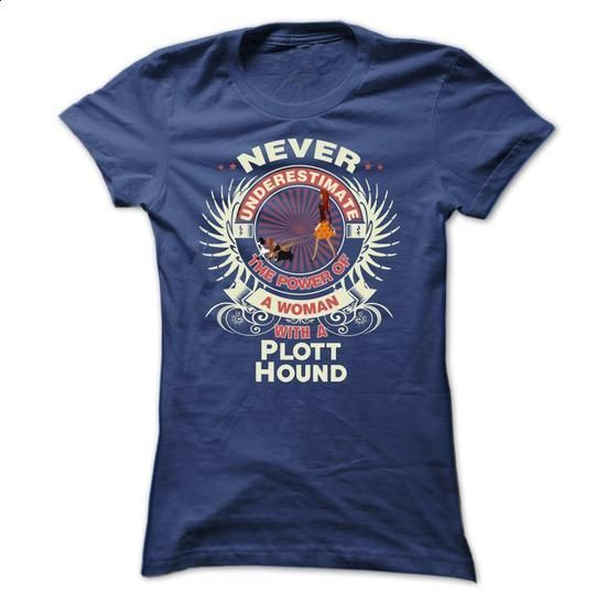 Plott Hound -Never underestimate the power of a woman w - #band t shirts #polo sweatshirt. SIMILAR ITEMS => https://www.sunfrog.com/Names/Plott-Hound-Never-underestimate-the-power-of-a-woman-with-a-Plott-Hound-Ladies.html?60505